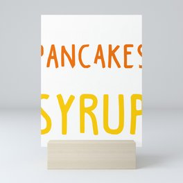 Love Without You I'm Like Pancakes Without Syrup Valentine Mini Art Print
