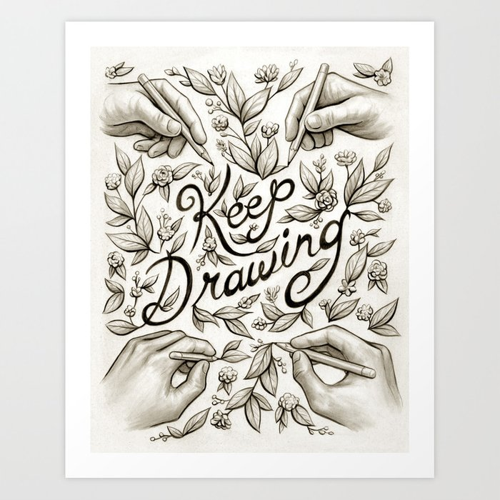 Keep Drawing Art Print