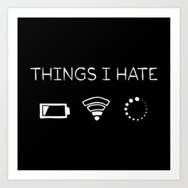 Things I Hate Programmer Outfit Gamer Art Print
