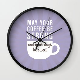 Coffee Strong Days Sweet Wall Clock