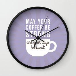 Coffee Strong Days Sweet Wall Clock