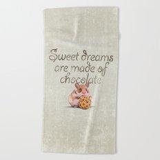 Sweet dreams are made of chocolate Beach Towel
