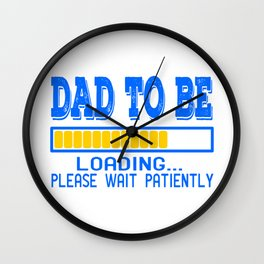 """A Nice Loading Tee For Waiting Persons Saying """"Dad To Be Loading Please Wait Patiently"""" T-shirt Wall Clock"""