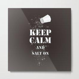 Keep Calm Salt Metal Print