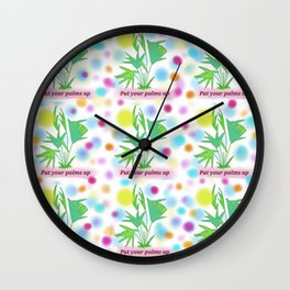 Put your PALMS up, palm tree, my hipster garden Wall Clock