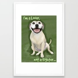 I'm a Lover, Not a Fighter Framed Art Print