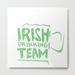 Irish Drinking Team Metal Print