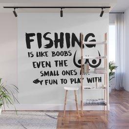 Fishing Is Like Boobs Wall Mural