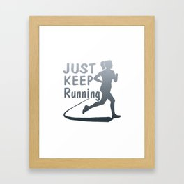 Just Keep Running Framed Art Print