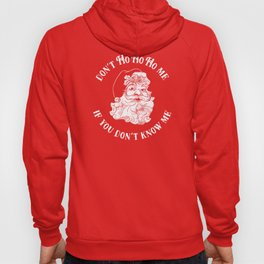 Don't Ho Ho Ho Me If You Don't Know Me Hoody