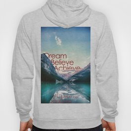 Dream, believe, achieve Hoody