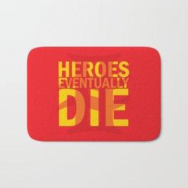 Heroes Eventually Die Bath Mat