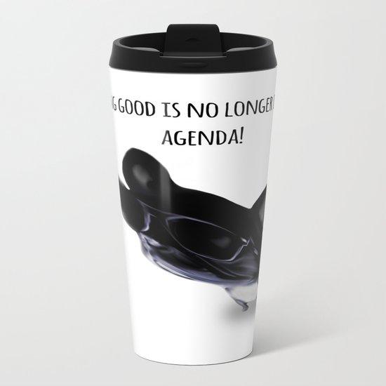 Being good is no longer on the agenda! Metal Travel Mug