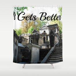 """Père Lachaise Cemetery """"It gets better"""" Shower Curtain"""