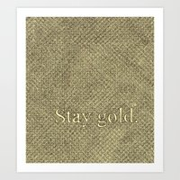 stay gold Art Prints featuring Stay Gold by Kelsey Roach