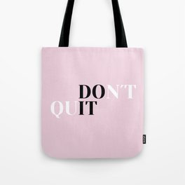 Don´t quit Tote Bag