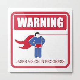 WARNING: Laser Vision Metal Print