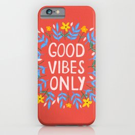 Good Vibes Only Coral Red iPhone Case