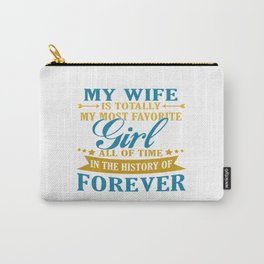 My Wife Forever Carry-All Pouch