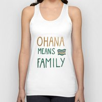 ohana Tank Tops featuring Ohana means family by Astrid Froyen