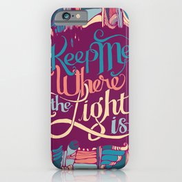 Keep Me Where The Light Is (John Mayer lyric) on Pink iPhone Case