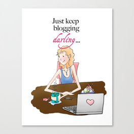 Just Keep Blogging, Illustration Canvas Print