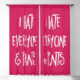 Hate Everyone & Pants Funny Quote Blackout Curtain