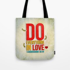 Do Everything in Love Tote Bag