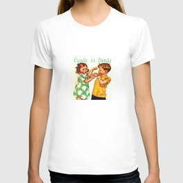candy is dandy T-shirt