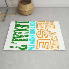 """""""Relax I'm Leagal"""" tee design. Show your hilarious side to everybody with this awesome tee!  Rug"""
