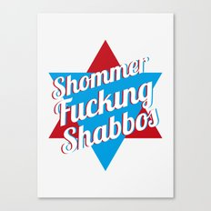 Shommer Fucking Shabbos Canvas Print
