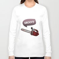 evil dead Long Sleeve T-shirts featuring Evil dead Groovy chainsaw by Komrod