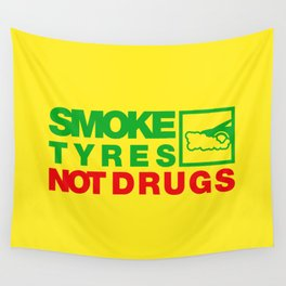 SMOKE TYRES NOT DRUGS v1 HQvector Wall Tapestry