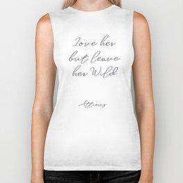 Love her, but leave her wild, handwritten Atticus poem illustration, girls book typography, women Biker Tank