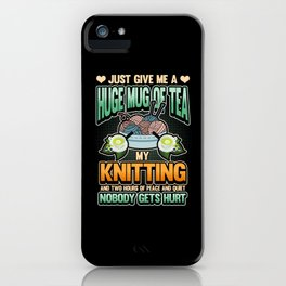 Funny Knitting Wool Sewing Tea Saying Gift iPhone Case