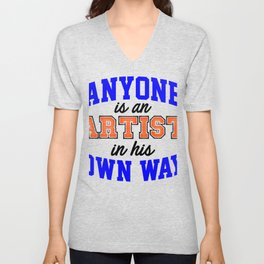 anyone is an artist in his own way 1 Unisex V-Neck
