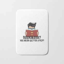 Bookmark You Mean Quitter Strip Gift Bath Mat