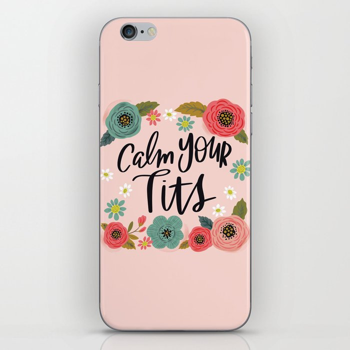 Pretty Swe*ry: Calm Your Tits iPhone Skin