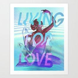 Living for Love Art Print