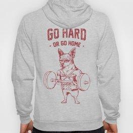 Go Hard or Go Home Chihuahua Hoody