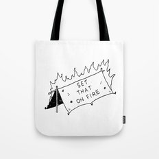 Set that on fire Tote Bag
