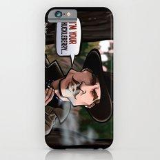 I'm Your Huckleberry (Tombstone) Slim Case iPhone 6s