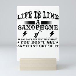 Life Is Like A Saxophone Mini Art Print