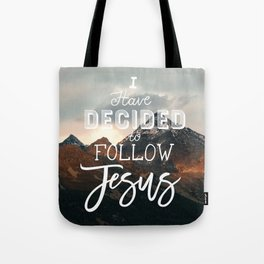 I Have Decided to Follow Jesus - Christian Song Lyric Quote Tote Bag