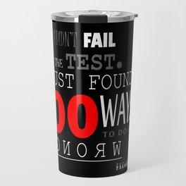 I DIDN'T FAIL THE TEST Travel Mug
