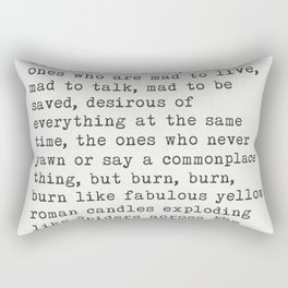 """Jack Kerouac """"The only people for me are the mad ones..."""" Rectangular Pillow"""