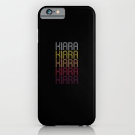 Kiara Name Gift Personalized First Name iPhone Case