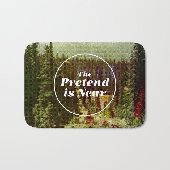 The Pretend Is Near. Bath Mat