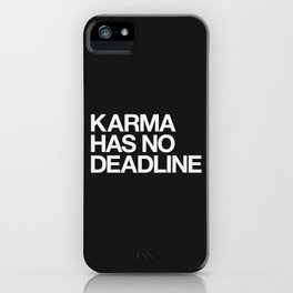 Karma Has No Deadline iPhone Case