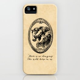 Virginia Woolf - There is no denying the wild horse in us. iPhone Case